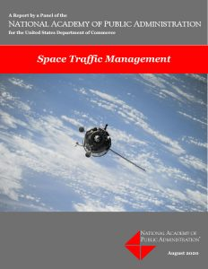 Cover of report - Space Traffic Management - A Report by a Panel of the National Academy of Public Administration for the United States Department of Commerce - August 2020